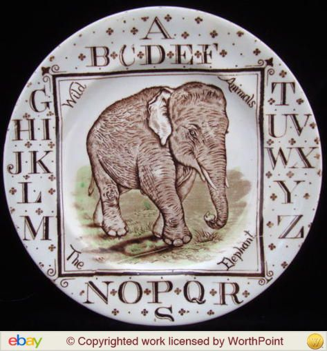 "This ABC plate titles ""Wild Animals - The Elephant"" was made in 1880 by Brownhill's Pottery Co., Staffordshire, England. It sold for $750 on eBay in 2014."