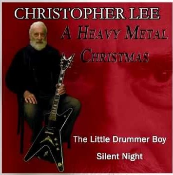 "Christopher Lee (Saruman of Lord of the Rings fame) recorded a Heavy Metal version of""The Little Drummer Boy."""