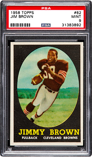 1958 Topps Jim Brown RC – PSA Mint 9: $358,000, Heritage Auctions, November, 2016