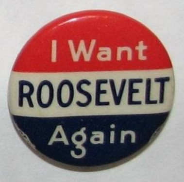 "Franklin D. Roosevelt: ""I Want Roosevelt Again"" pin by Bastian Bros., NY."
