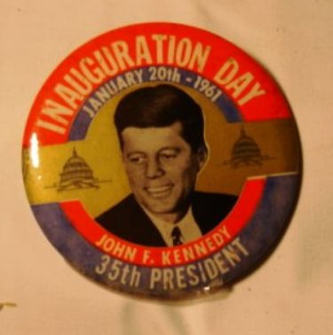 John F. Kennedy: A button from JFK's Inauguration Day, 1961.