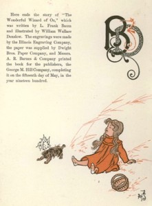 "Colophon for the first edition of ""The Wonderful Wizard of Oz,"" 1900. The absence of a square around the colophon is one indication that this is the second state of the book. NOTE: The seahorse signature in the lower right corner is the trademark of the illustrator W.W. Denslow."