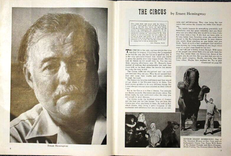 "An asticle written by Ernest Hemingway in a 1953 program. In it Hemingway wrote the two famous lines that have been quoted in many circus books since: ""The circus is the only ageless delight that you can buy for money"" and ""It is the only spectacle I know that, while you watch it, gives the quality of a truly happy dream."""