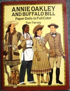 "Annie Oakley and Buffalo Bill Paper Dolls in Full Color,"" by Tom Tierney was published by Dover in 1991. Prices on the internet range from $1 to $16."