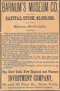 P.T. Barnum placed this advertisement to sell stock so he could build P.T. Barnum's Great Roman Hippodrome, which opened in 1874 on the site of Madison Square Garden. This ad is valued at $25.