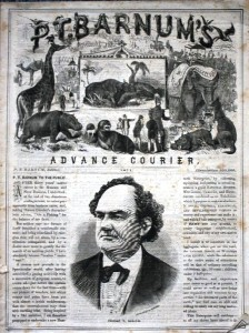 In 1871 Barnum entered the circus business. This 16-page courier promotes that first year. Value is $100-$150. For more information about circus couriers, see my article: 'The Circus Is Coming!' Circus Couriers Whet Communities' Appetites.