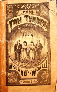 "This little booklet is dated 1872 and is titled ""Genl. Tom Thumb's 3 Years Tour Around The World,"" by Sylvester Bleeker. It contains 144 pages. Prices on the Internet range from $85 to $325."