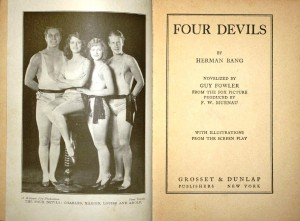 "This book was published in 1928 by Gosset & Dunlap following the release of ""4 Devils."" On the right page it says ""Novelized by Guy Fowler from the Fox Picture produced by F.W. Murnau."" On the left you see the four stars of the motion picture—Charles Morton, Janet Gaynor, Nancy Drexel and Barry Norton. Other scenes for the movie appear throughout the book. Prices for this book range from $25 to $80."