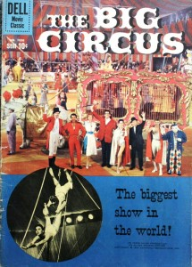 "This Dell comic book was sold in conjunction with the release of Irwin Allen's ""The Big Circus."" You can find copies of this comic for $10 or less."