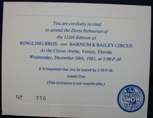 Invitations to Ringling Bros. and Barnum & Bailey dress rehearsals were given to media, local VIPs and associates. Value of this invitation is $10-15.