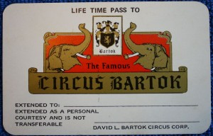 A lifetime pass to Circus Bartok seems like a great deal, but the show was only on the road for six years, 1967-1972. Value $5-10.