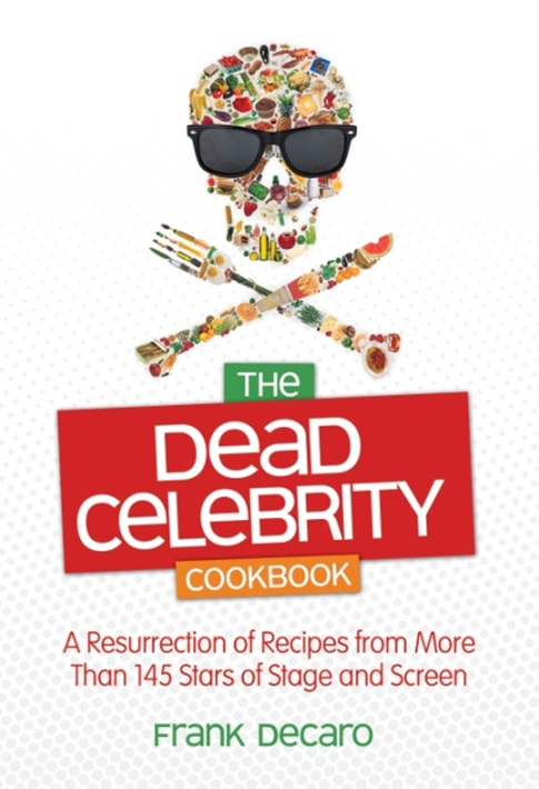 """The Dead Celebrity Cookbook"" lets us learn about Anthony Perkins' tuna salad and Lucille Ball's chopped livers."