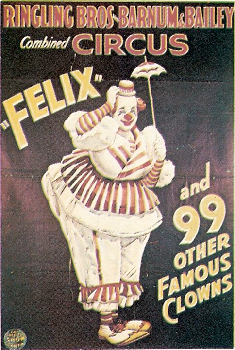 """Felix and 99 other Famous Clowns"" is a 1970s reproduction of a poster originally printed in 1933. The repro shows up on eBay with several times each month."